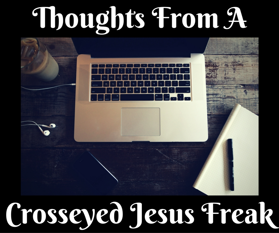 thoughts-from-a-crosseyed-jesus-freak